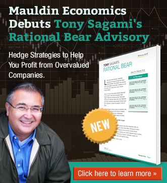 Mauldin Economics Debuts Tony Sagami's Rational Bear Advisory. Click here to learn more.