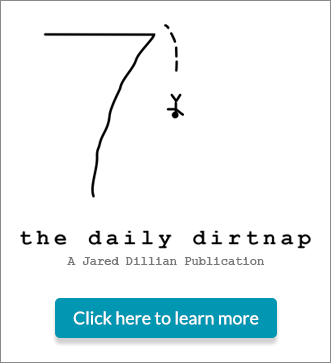 The Daily Dirtnap - A Jared Dillian Publication - click here to learn more